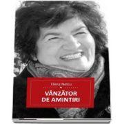 Vanzator de amintiri. Selectie de poeme - Elena Netcu