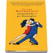 Asteptandu-l pe Bojangles (Olivier Bourdeaut)