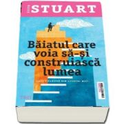 Keith Stuart, Baiatul care voia sa-si construiasca lumea - Lumea e cladita din lucruri mici