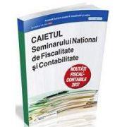 Caietul Seminarului National de Fiscalitate si Contabilitate 2017 - Noutati fiscal-contabile 2017