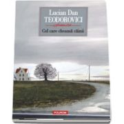 Lucian Dan Teodorovici, Cel care cheama cainii