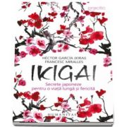 Francesc Miralles, Ikigai - Secrete japoneze pentru o viata lunga si fericita