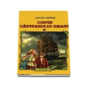 Copiii capitanului Grant, Volumul I si II - Jules Verne