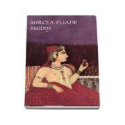 Mircea Eliade - Maitreyi (Prefata de Gheorghe Craciun)