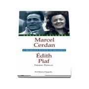 Marcel Cerdan - Edith Piaf. O frumoasa poveste de dragoste