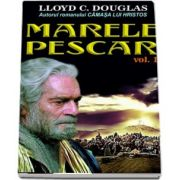 Lloyd C. Douglas - Marele pescar, volumul 1
