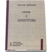 Nicolae Bagdasar, Opere volumul I si II (Amintiri si Portrete)