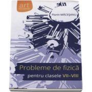 Florin Macesanu, Probleme de fizica pentru clasele VII-VIII cu solutii complete - (Mov)