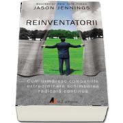 Jason Jennings, Reinventatorii. Cum urmaresc companiile extraordinare schimbarea radicala continua