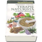 Terapie naturista cu plante alimentare (Lilia Domasenco)