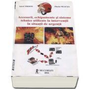 Aurel Trofin, Accesorii, echipamente si sisteme tehnice utilizate la interventii in situatii de urgenta