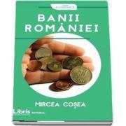 Mircea Cosea, Banii Romaniei - Colectia Economica