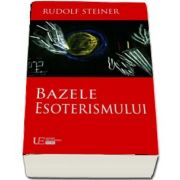 Rudolf Steiner, Bazele esoterismului