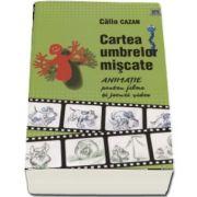 Calin Cazan, Cartea umbrelor miscate - Animatie pentru filme si jocuri video