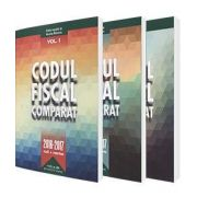 Nicolae Mandoiu, Codul Fiscal Comparat 2016-2017 - 3 Volume. Cod si norme (Contine si H. G. nr 284 din 4 mai 2017, norme)