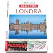 Descopera Londra - Trasee ideale prin oras (Harta plianta inclusa)
