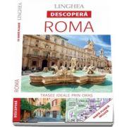 Descopera Roma - Trasee ideale prin oras (Harta plianta inclusa)