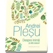 Andrei Plesu, Despre inima si alte eseuri