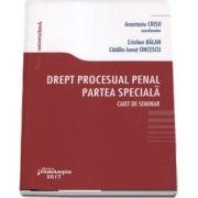 Drept procesual penal. Partea speciala. Caiet de seminar - Editie coordonata de Anastasiu Crisu