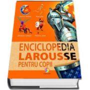 Enciclopedia Larousse pentru copii - Editie Cartonata