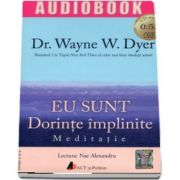 Eu sunt dorinte implinite - Meditatie - Audiobook - Editia a II-a