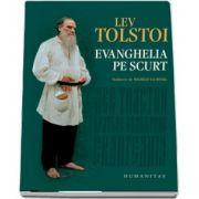 Lev Tolstoi, Evanghelia pe scurt (Traducere si prefata de Wilhelm Tauwinkl)