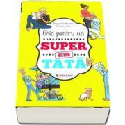 Benjamin Perrier, Ghid pentru un Super Viitor Tata - Editie ilustrata