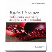 Rudolf Steiner, Influenta nutritiei asupra vietii omului