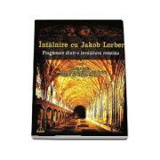 """Intalnire cu Jakob Lorber. Fragmente dintr-o invatatura crestina. Extrase din """"Marea Evanghelie a lui Ioan"""" scrisa de Jacob Lorber"""