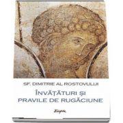 Rostovului Dimitrie, Invataturi si pravile de rugaciune. Calea imparateasca (Editia a II-a)