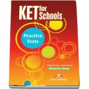 Virgina Evans, KET for Schools Student Book. Practice tests