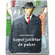 Lupul jucator de poker (Irina Dobrescu)