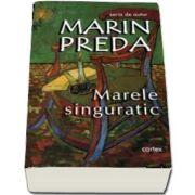 Marele singuratic - Marin Preda - Seria de autor