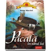 Pacala in satul lui de Ioan Slavici (Colectia cele mai frumoase povesti)