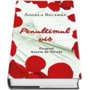 Penultimul vis (Angela Becerra)