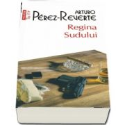 Arturo Perez Reverte, Regina Sudului - Colectia Top 10