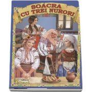 Ion Creanga, Soacra cu trei nurori - Editie ilustrata