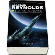 Alastair Reynolds, Spatiul Revelatiei - Primul volum din trilogia Spatiul revelatiei