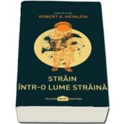 Strain intr-o lume straina - Serie de autor Robert A. Heinlein