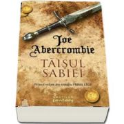 Joe Abercrombie, Taisul sabiei - Primul volum din trilogia PRIMA LEGE