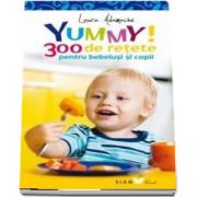 Laura Adamache, Yummy! 300 de retete pentru bebelusi si copii. Editia a II-a
