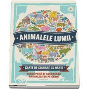 Animalele lumii. Carte de colorat cu harti - Descopera si coloreaza animalele de pe glob!