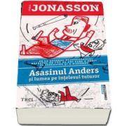 Asasinul Andres si lumea pe intelesul tuturor de Jonas Jonasson