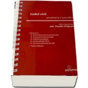 Codul civil - Actualizat la 1 iunie 2017. Editie ingrijita de Claudiu Dragusin