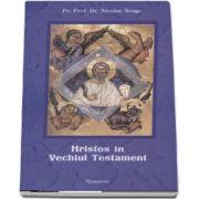 Nicolae Neaga, Hristos in Vechiul testament. Editia a IV-a revazuta