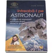 Tom Jones, Intreaba-l pe astronaut! O galaxie de raspunsuri uimitoare despre zborul in spatiu