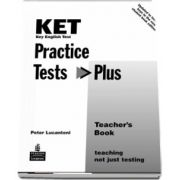 KET Practice Tests Plus Teachers Book New Edition (Peter Lucantoni)