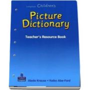 Longman Childrens Picture Dictionary. Teachers Resource Book de Aleda Krause
