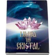 Lumea de cristal de Proca Dorin