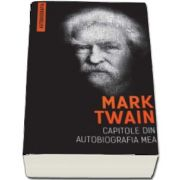 Mark Twain - Capitole din autobiografia mea